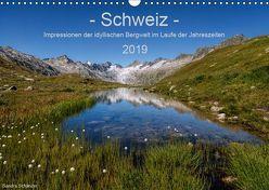 Schweiz – Impressionen der idyllischen Bergwelt im Laufe der Jahreszeiten (Wandkalender 2019 DIN A3 quer) von Schaenzer,  Sandra
