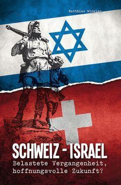 Schweiz – Israel von Winkler,  Matthias