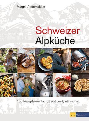Schweizer Alpküche von Abderhalden,  Margrit, Studer,  Veronika
