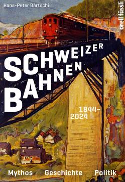 Schweizer Bahnen von Bärtschi,  Hans-Peter