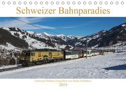 Schweizer Bahnparadies 2019 (Tischkalender 2019 DIN A5 quer) von Schulthess,  Stefan