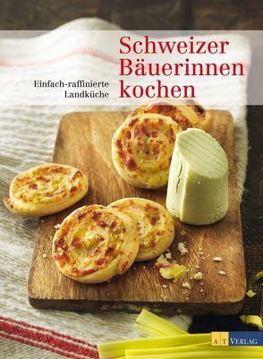 Schweizer Bäuerinnen kochen von Albisser Hund,  Claudia, Baumann,  Urs, Clemenz,  Daniela
