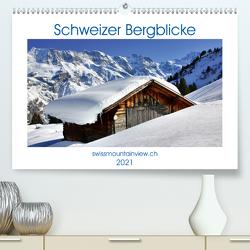 Schweizer Bergblicke (Premium, hochwertiger DIN A2 Wandkalender 2021, Kunstdruck in Hochglanz) von André-Huber,  Franziska, swissmountainview.ch
