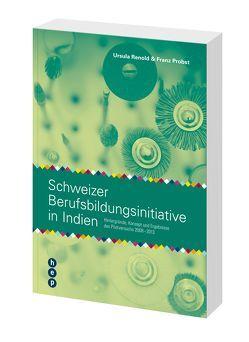 Schweizer Berufsbildungsinitiative in Indien von Probst,  Franz, Renold,  Ursula