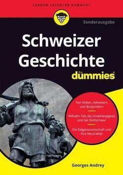 Schweizer Geschichte für Dummies von Andrey,  Georges, Krips-Schmidt,  Katrin, Muhr,  Judith
