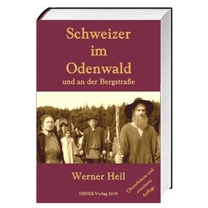 Schweizer im Odenwald und an der Bergstraße von Heil,  Werner