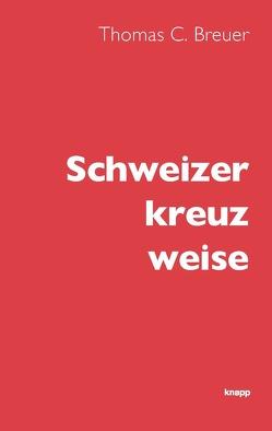 Schweizer kreuz weise von Breuer,  Thomas C