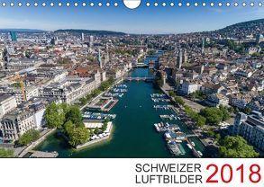 Schweizer Luftbilder 2018 (Wandkalender 2018 DIN A4 quer) von Luftbilderschweiz.ch,  k.A.