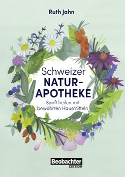 Schweizer Naturapotheke von Jahn,  Ruth