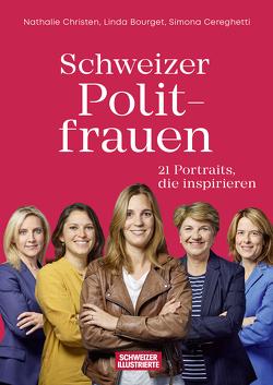 Schweizer Politfrauen von Bourget,  Linda, Cereghetti,  Simona, Christen,  Nathalie
