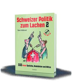 Schweizer Politik zum Lachen 2 von Hildbrand,  René, Scapa,  Ted