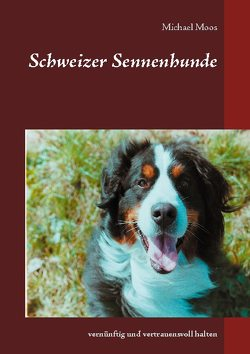 Schweizer Sennenhunde von Moos,  Michael
