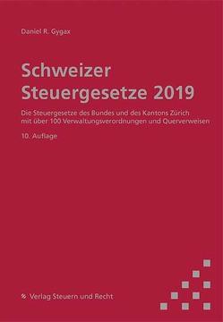 Schweizer Steuergesetze 2019 von Gygax,  Daniel R.