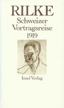 Schweizer Vortragsreise 1919 von Luck,  Rätus, Rilke,  Rainer Maria