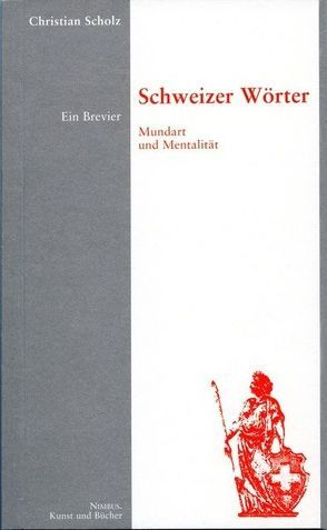 Schweizer Wörter von Hürlimann,  Thomas, Scholz,  Christian