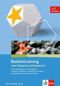 Schweizer Zahlenbuch 5 / Rechentraining zum Schweizer Zahlenbuch 5