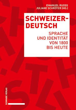 Schweizerdeutsch von Ruoss,  Emanuel, Schröter,  Juliane