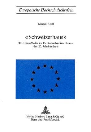 «Schweizerhaus» von Kraft,  Martin