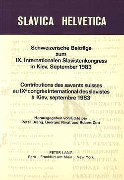 Schweizerische Beiträge zum IX. Internationalen Slavistenkongress in Kiev, September 1983 von Brang,  Peter, Nivat,  Georges, Zett,  Robert