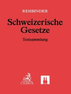 Schweizerische Gesetze: 69. Ergänzungslieferung von Rehbinder,  Manfred