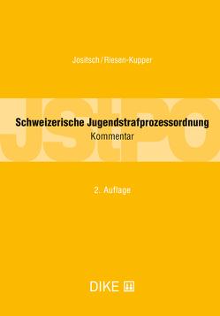 Schweizerische Jugendstrafprozessordnung (JStPO) von Brunner,  Claudia V., Jositsch,  Daniel, Murer,  Angelika, Riesen-Kupper,  Marcel