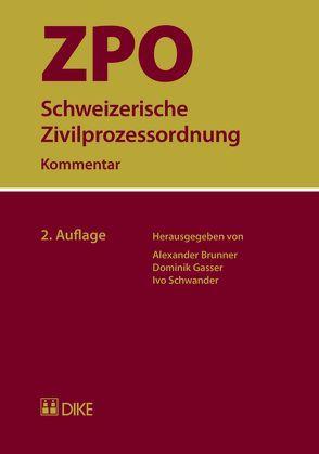 Schweizerische Zivilprozessordnung ZPO von Brunner,  Alexander, Gasser,  Urs, Schwander,  Ivo