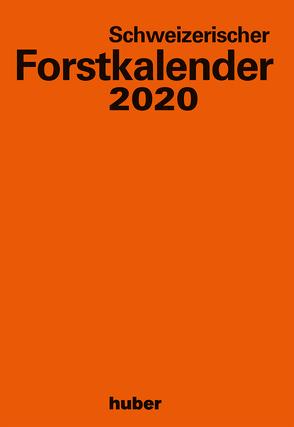 Schweizerischer Forstkalender 2020 von Raemy,  Otto