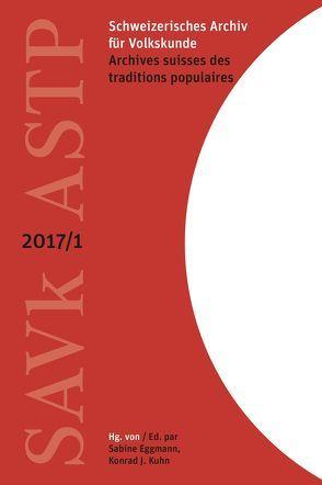 Schweizerisches Archiv für Volkskunde – Archives suisses des traditions populaires von Eggmann,  Sabine, Kuhn,  Konrad J.