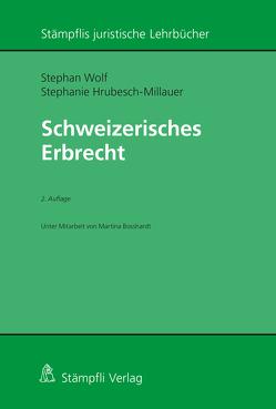 Schweizerisches Erbrecht von Hrubesch-Millauer,  Stephanie, Wolf,  Stephan