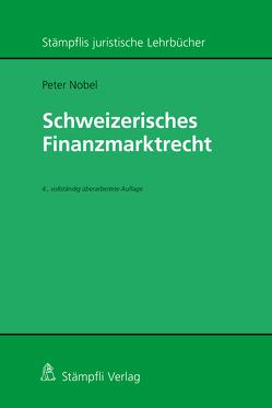 Schweizerisches Finanzmarktrecht von Nobel,  Peter