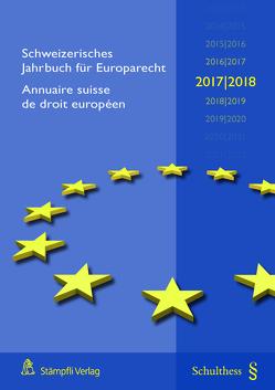 Schweizerisches Jahrbuch für Europarecht 2017/2018 / Annuaire suisse de droit européen 2017/2018 (PrintPlus: Buch inkl E-Book) von Epiney,  Astrid