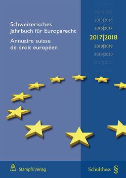 Schweizerisches Jahrbuch für Europarecht 2017/2018 / Annuaire suisse de droit européen 2017/2018 von Epiney,  Astrid