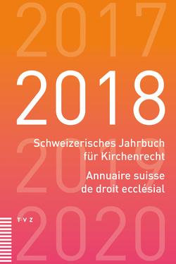 Schweizerisches Jahrbuch für Kirchenrecht / Annuaire suisse de droit ecclésial 2018 von Schweiz. Vereinigung evang. Kirchenrecht
