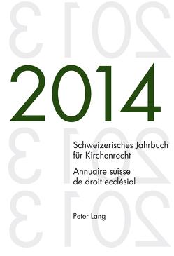 Schweizerisches Jahrbuch für Kirchenrecht. Bd. 19 (2014) / Annuaire suisse de droit ecclésial. Vol. 19 (2014) von Kraus,  Dieter, Lienemann,  Wolfgang, Pahud de Mortanges,  René