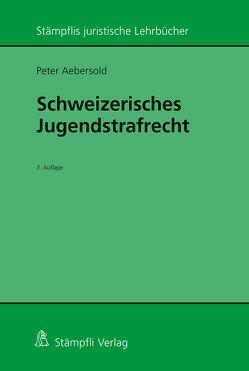 Schweizerisches Jugendstrafrecht von Aebersold,  Peter