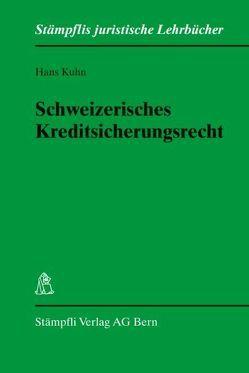 Schweizerisches Kreditsicherungsrecht von Kuhn,  Hans