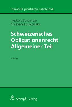 Schweizerisches Obligationenrecht Allgemeiner Teil von Fountoulakis,  Christiana, Schwenzer,  Ingeborg