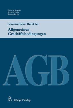Schweizerisches Recht der Allgemeinen Geschäftsbedingungen von Kramer,  Ernst A., Perrig,  Roman, Probst,  Thomas