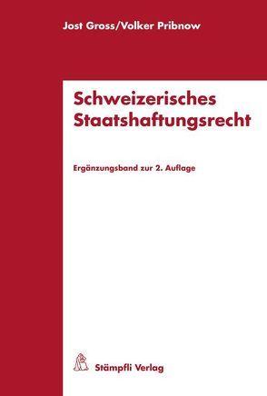 Schweizerisches Staatshaftungsrecht von Gross,  Jost, Pribnow,  Volker