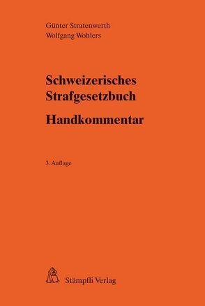 Schweizerisches Strafgesetzbuch – Handkommentar von Stratenwerth,  Günter, Wohlers,  Wolfgang