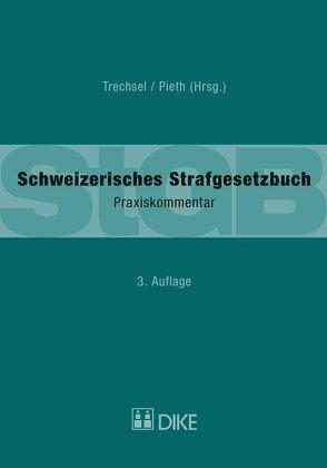 Schweizerisches Strafgesetzbuch (StGB) von Pieth,  Mark, Trechsel,  Stefan