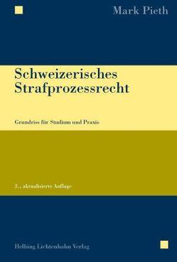 Schweizerisches Strafprozessrecht von Pieth,  Mark