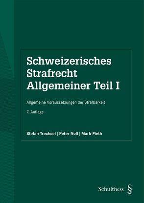 Schweizerisches Strafrecht. Allgemeiner Teil I (PrintPlu§) von Noll,  Peter, Pieth,  Mark, Trechsel,  Stefan