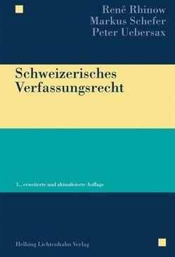 Schweizerisches Verfassungsrecht von Rhinow,  René, Schefer,  Markus, Uebersax,  Peter