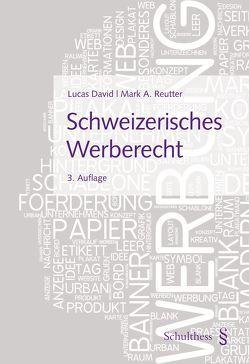 Schweizerisches Werberecht von David,  Lucas, Reutter,  Marc