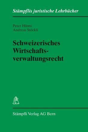 Schweizerisches Wirtschaftsverwaltungsrecht von Hänni,  Peter, Stöckli,  Andreas