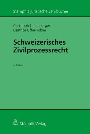 Schweizerisches Zivilprozessrecht von Leuenberger,  Christoph, Uffer-Tobler,  Beatrice