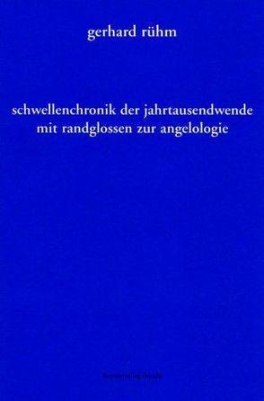 Schwellenchronik der Jahrtausendwende von Rühm,  Gerhard