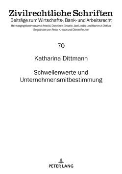 Schwellenwerte und Unternehmensmitbestimmung von Dittmann,  Katharina