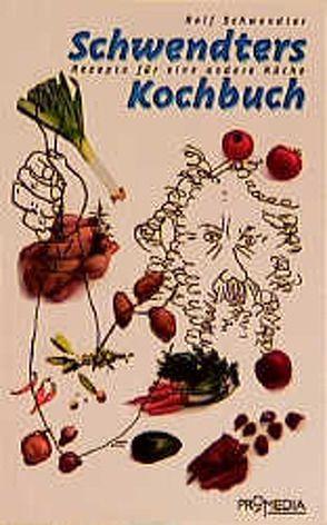 Schwendters Kochbuch von Grüne,  Mascha, Schwendter,  Rolf